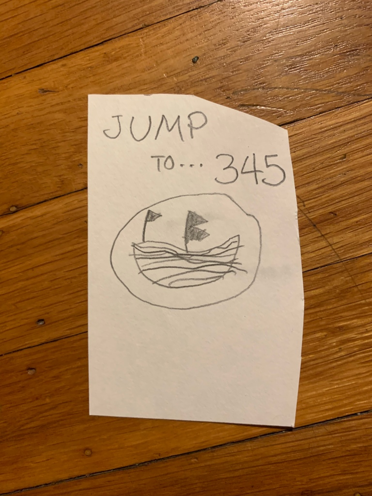 "An unevenly-cut slip of paper with a child's drawing of a ship and ""JUMP TO... 345"" in adult handwriting."